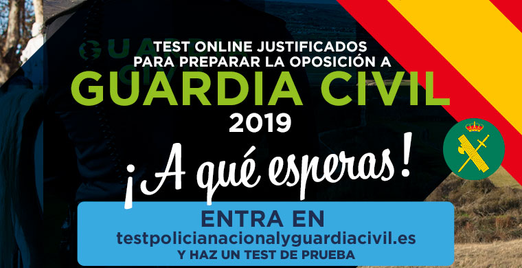 Test Oposiciones a Guardia Civil, escala Cabos / Guardias 2019 y Policia Nacional